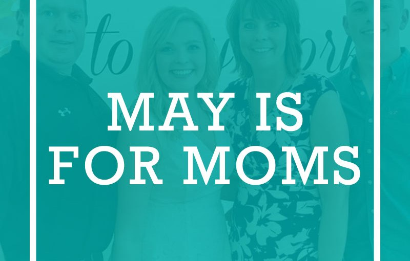May is for Moms